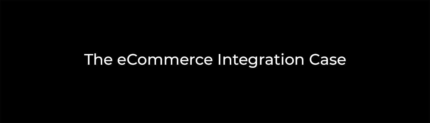 The eCommerce Integration Case